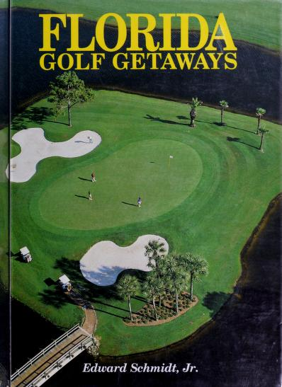 Florida golf getaways by Edward Schmidt
