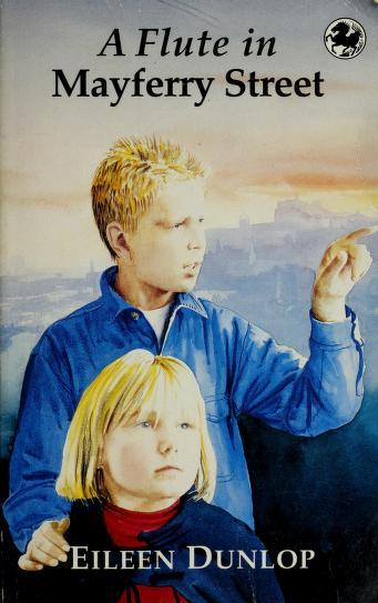 Cover of: A Flute in Mayferry Street | Eileen Dunlop