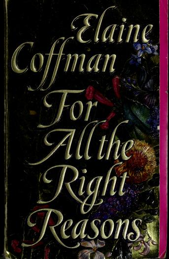 For All the Right Reasons by Elaine Coffman