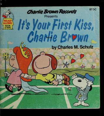 Cover of: It's your first kiss, Charlie Brown | Charles M. Schulz