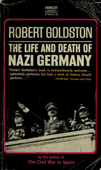 The life and death of Nazi Germany by Robert C. Goldston
