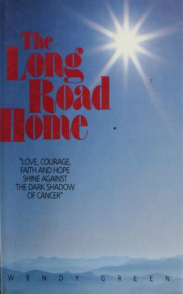 The long road home by Wendy Green