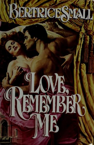 Love, Remember Me by Bertrice Small