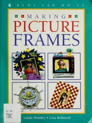 Cover of: Making picture frames | Linda Hendry