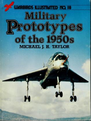 Cover of: Military Prototypes of the 1950s (Warbirds Illustrated No. 18) by Michael J. Taylor