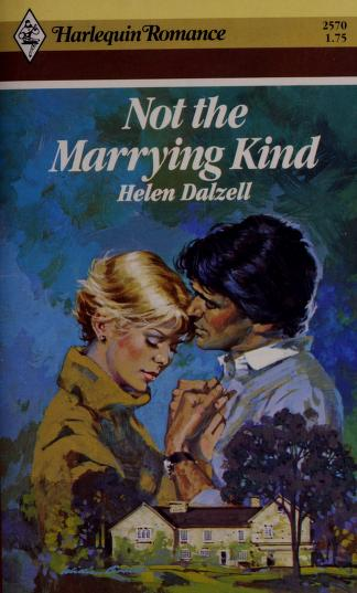 Not The Marrying Kind by Helen Dalzell