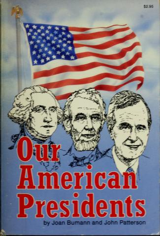 Cover of: Our American presidents | Joan Bumann