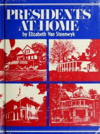 Cover of: Presidents at home | Elizabeth Van Steenwyk