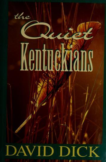 Cover of: The quiet Kentuckians | Dick, David