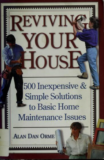 Reviving your house by Alan Dan Orme