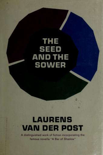 The seed and the sower by Laurens van der Post