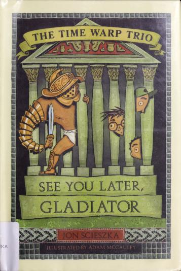 See you later, gladiator by Jon Scieszka