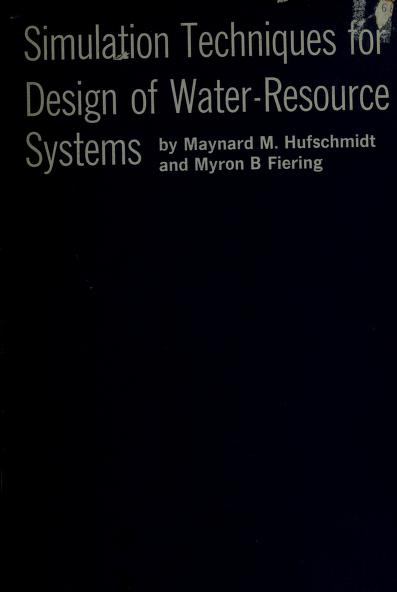 Simulation techniques for design of water-resource systems by Maynard M. Hufschmidt