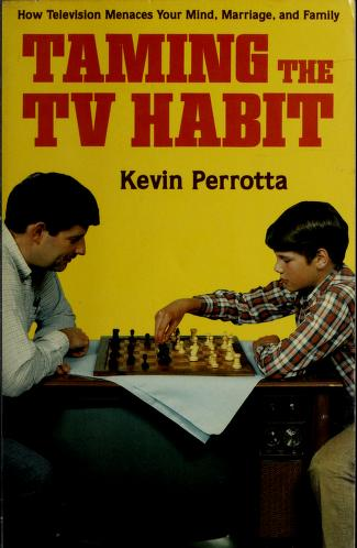 Cover of: Taming the TV Habit   Kevin Perrotta
