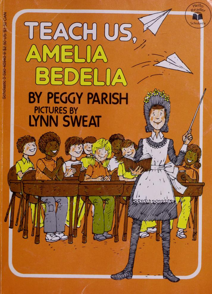 Teach Us Amelia Bedelia by Peggy Parish