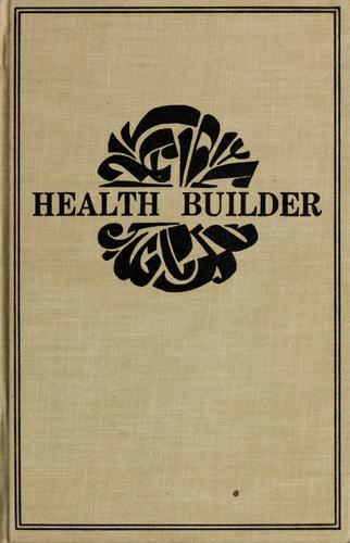 The health builder = by J. I. (Jerome Irving) Rodale