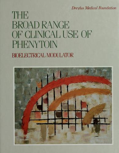 The broad range of clinical use of phenytoin by Barry H. Smith