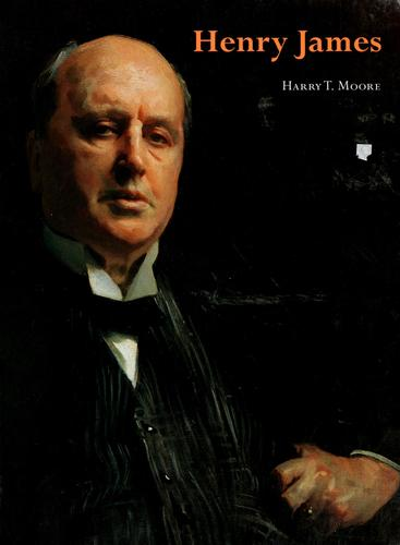 Henry James by Harry T. Moore