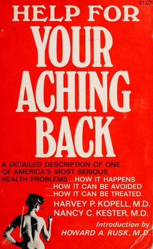 Help for your aching back! by Harvey P. Kopell