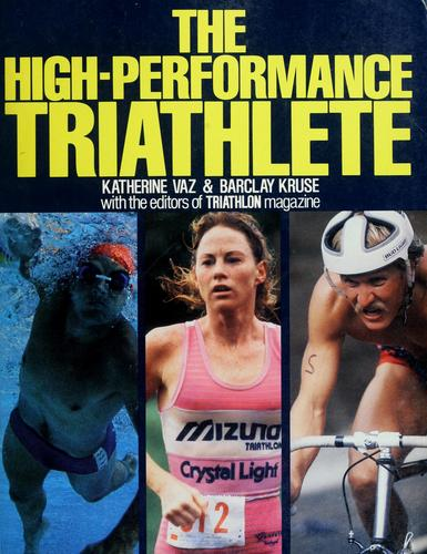 The high-performance triathlete by Katherine Vaz