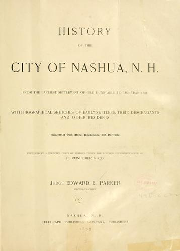 History of the city of Nashua, N. H. by Edward Everett Parker