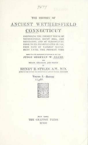 The history of ancient Wethersfield, Connecticut by Sherman W. Adams