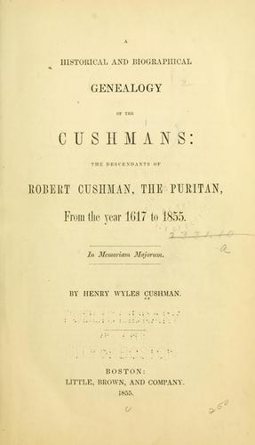A Historical and biographical genealogy of the Cushmans by Henry Wyles Cushman
