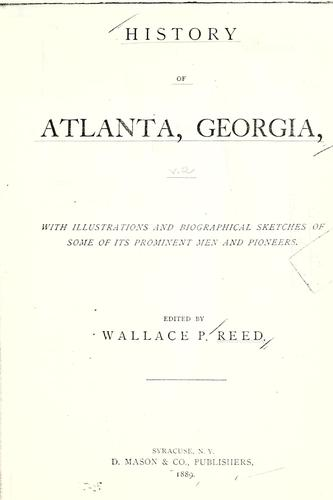 History of Atlanta, Georgia by Wallace Putnam Reed