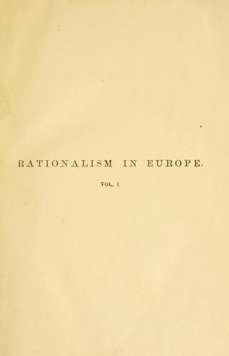 History of the rise and influence of the spirit of rationalism in Europe.