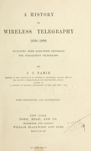 A history of wireless telegraphy, 1838-1899