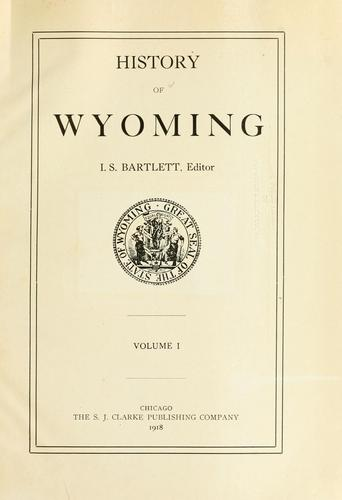 History of Wyoming. by Ichabod S. Bartlett