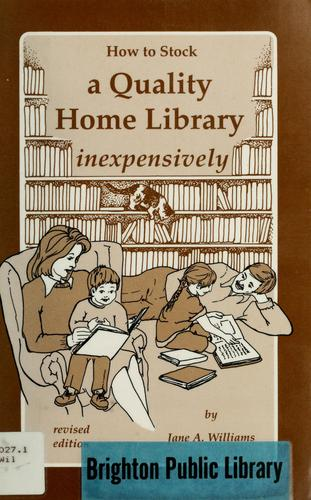How to stock a quality home library inexpensively by Jane A. Williams