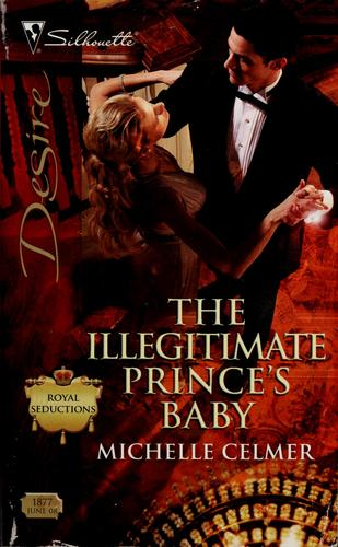 The illegitimate prince's baby by Michelle Celmer