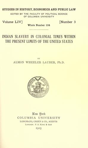 Indian slavery in colonial times within the present limits of the United States