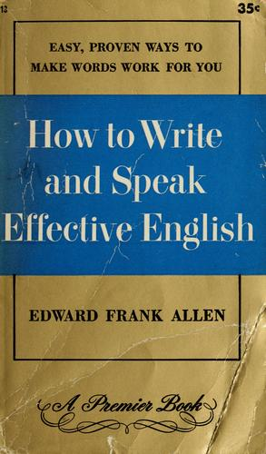 How to write and speak effective English by Edward Frank Allen