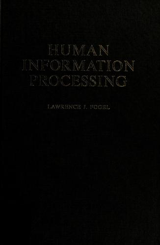 Human information processing by Lawrence J. Fogel