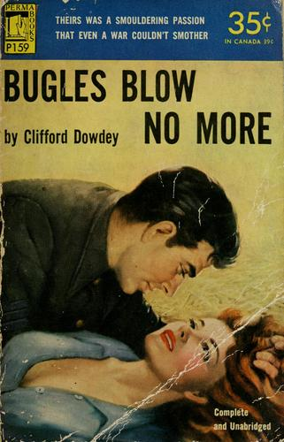 Bugles blow no more by Clifford Dowdey