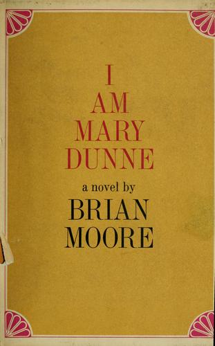 I am Mary Dunne by Brian Moore