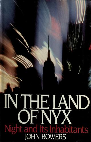 In the land of Nyx by Bowers, John
