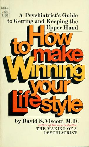 How to make winning your lifestyle by David S. Viscott