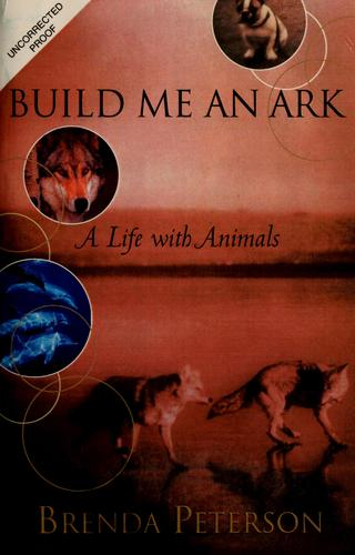 Build me an ark by Brenda Peterson