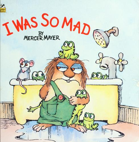 I was so mad by Mercer Mayer