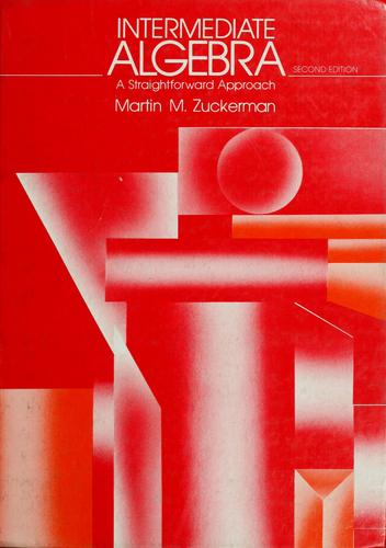Intermediate algebra by Martin M. Zuckerman