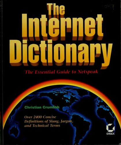 The Internet dictionary by Christian Crumlish