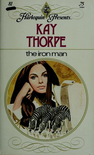 The iron man by Kay Thorpe