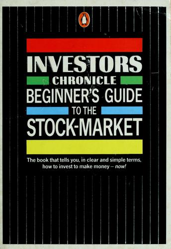 """Investor's Chronicle"" Beginner's Guide to the Stock Market (Penguin Business Library) by Nikki Tait"