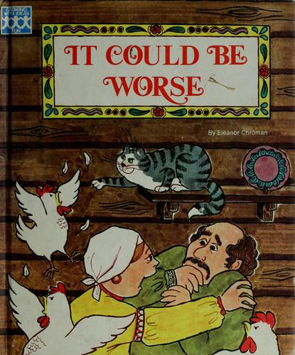 It could be worse by Eleanor Chroman