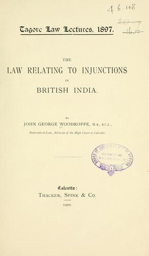The law relating to injunctions in British India by Woodroffe, John George Sir