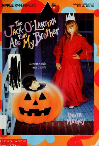 The jack-o'-lantern that ate my brother by Dean Marney