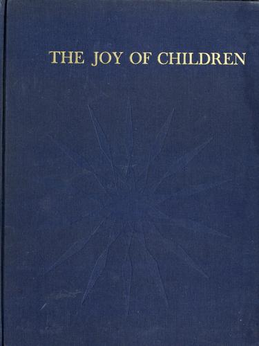 The joy of children by National Committee for Children and Youth.